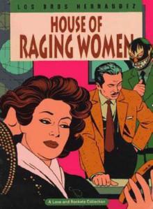 Love and Rockets Vol. 5: House of Raging Women - Gilbert Hernandez;Jaime Hernandez;Los Bros. Hernandez
