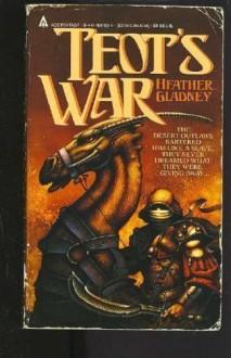 Teot's War - Heather Gladney