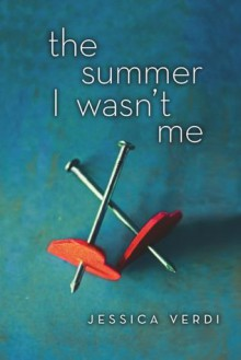 The Summer I Wasn't Me - Jessica Verdi
