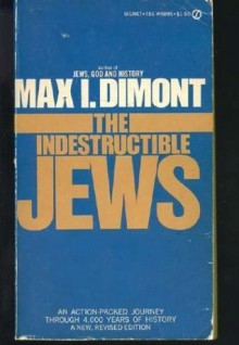 Indestructible Jews - Max I. Dimont