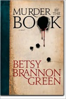 Murder by the Book - Betsy Brannon Green