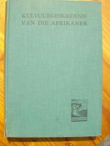 Kultuurgeskiedenis Van Die Afrikaner (Deel 2) - Christiaan Maurits Van Den Heever, Prof. Dr. de V. Pienaar