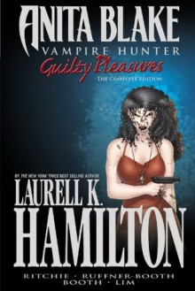 Anita Blake, Vampire Hunter: Guilty Pleasures Ultimate Collection - Laurell K. Hamilton, Jessica Ruffner, Ron Lim, Jessica Ruffner-Booth