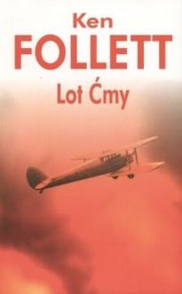 Lot ćmy - Ken Follett