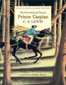 Prince Caspian Read-Aloud Edition: The Return to Narnia - C.S. Lewis