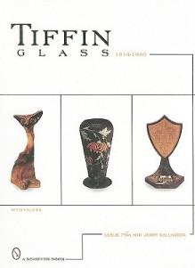 Tiffin Glass, 1914-1940 - Leslie Piña