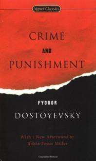 Crime and Punishment - Fyodor Dostoyevsky, Leonard Stanton, James D. Hardy Jr., Sidney Monas, Robin Feuer Miller