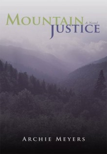 Mountain Justice - Archie Meyers