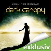 Dark Canopy (Dark Canopy 1) - Jennifer Benkau