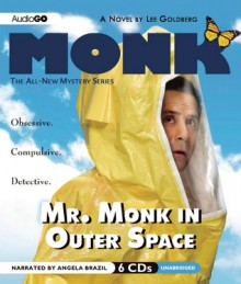 Mr. Monk in Outer Space (Mr Monk, #5) - Lee Goldberg,Angela Brazil