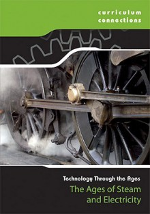 The Ages of Steam and Electricity - Briony Ryles, Derek Hall