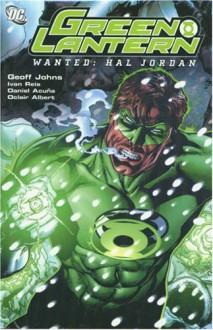 Green Lantern, Vol. 3: Wanted: Hal Jordan - Geoff Johns, Ivan Reis, Daniel Acuña, Oclair Albert
