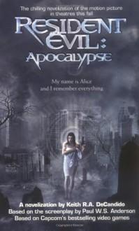 Resident Evil: Apocalypse - Keith R.A. DeCandido