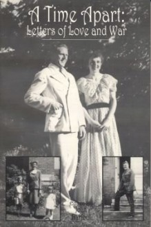 A Time Apart: Letters of Love and War - Joan Barfoot, Fred Egener, Norah Egener