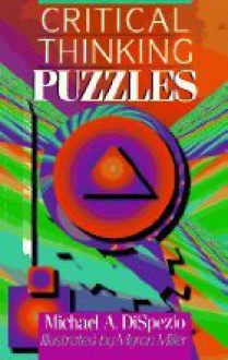 Critical Thinking Puzzles - Michael A. DiSpezio