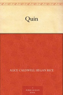 Quin (免费公版书) - Alice Hegan Rice