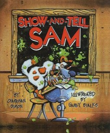 Show-And-Tell Sam - Charnan Simon, Gary Bialke