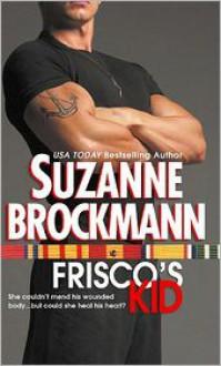 Frisco's Kid (Tall, Dark and Dangerous, #3) - Suzanne Brockmann