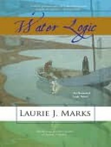 Water Logic [Elemental Logic Series Book 3] - Laurie J. Marks