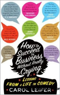 How to Succeed in Business Without Really Crying -