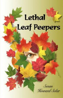 Lethal Leaf Peepers - Susan Solar