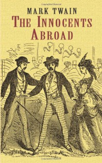 The Innocents Abroad (Dover Value Editions) - Mark Twain