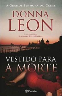 Vestido para a Morte - Donna Leon