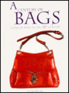 A Century of Bags - Claire Wilcox