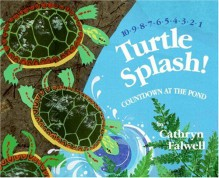 Turtle Splash!: Countdown at the Pond - Cathryn Falwell