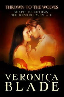 Thrown to the Wolves (Shapes of Autumn, prequel) - Veronica Blade