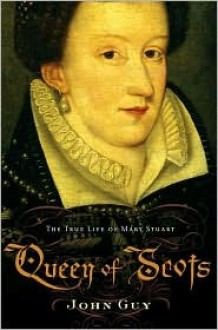 Queen of Scots - John Guy
