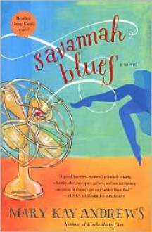 Savannah Blues (Weezie and Bebe Mystery, #1) - Mary Kay Andrews