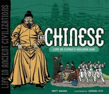 The Chinese: Life in China's Golden Age. Matt Doeden - Matt Doeden, Samuel Hiti