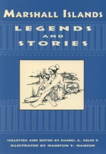 Marshall Islands Legends and Stories - Daniel A. Kelin