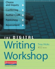 The Digital Writing Workshop - Troy Hicks