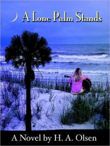 A Lone Palm Stands (Lone Palm #1) - H.A. Olsen