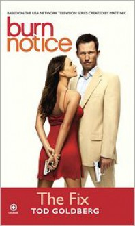 Burn Notice: The Fix - Tod Goldberg