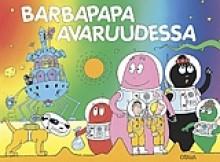 Barbapapa avaruudessa - Annette Tison, Talus Taylor, Anna Takala