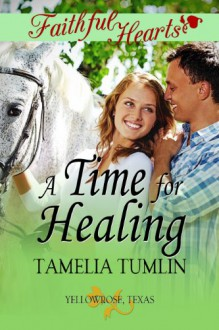 A Time For Healing (Faithful Hearts Collection) - Tamelia Tumlin