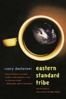 Eastern Standard Tribe - Cory Doctorow