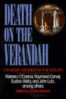 Death on the Verandah: Mystery Stories of the South from Ellery Queen's Mystery Magazine and Alfred Hitchcock Mystery Magazine - Cynthia Manson