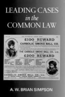 Leading Cases in the Common Law - A.W. Brian Simpson
