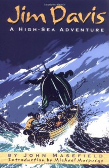 Jim Davis: High-Sea Adventure, A - John Masefield, Michael Morpurgo