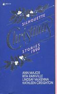 Silhouette Christmas Stories, 1990 - Ann Major, Lindsay McKenna, Kathleen Creighton, Rita Rainville