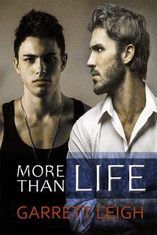 More Than Life - Garrett Leigh