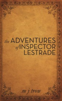 The Adventures of Inspector Lestrade - M.J. Trow