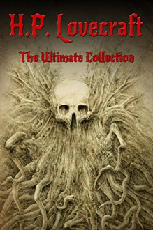 H.P. Lovecraft: The Ultimate Collection (160 Works by Lovecraft - Early Writings, Fiction, Collaborations, Poetry, Essays & Bonus Audiobook Links) - H.P. Lovecraft,Digital Papyrus