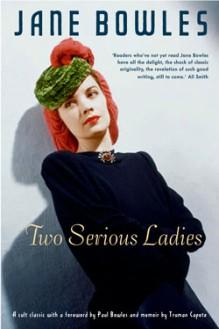 Two Serious Ladies - Jane Bowles