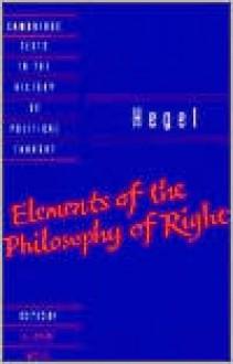Elements of the Philosophy of Right - Georg Wilhelm Friedrich Hegel,Allen W. Wood,Raymond Geuss