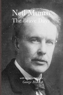 The Brave Days - Neil Munro, George Blake
